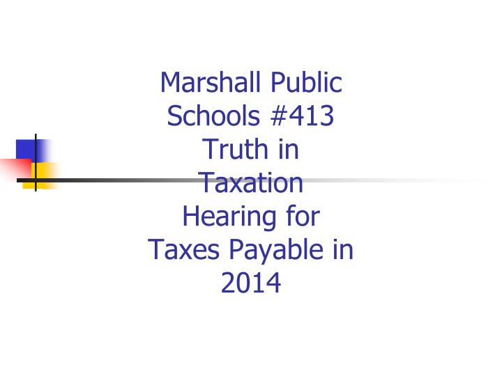 marshall public schools 413 truth in taxation hearing for taxes payable in 2014 n.