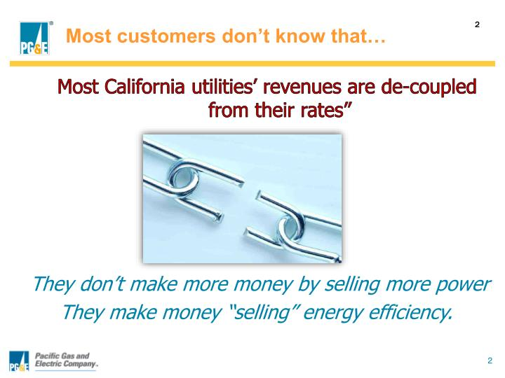 Most customers don't know that…