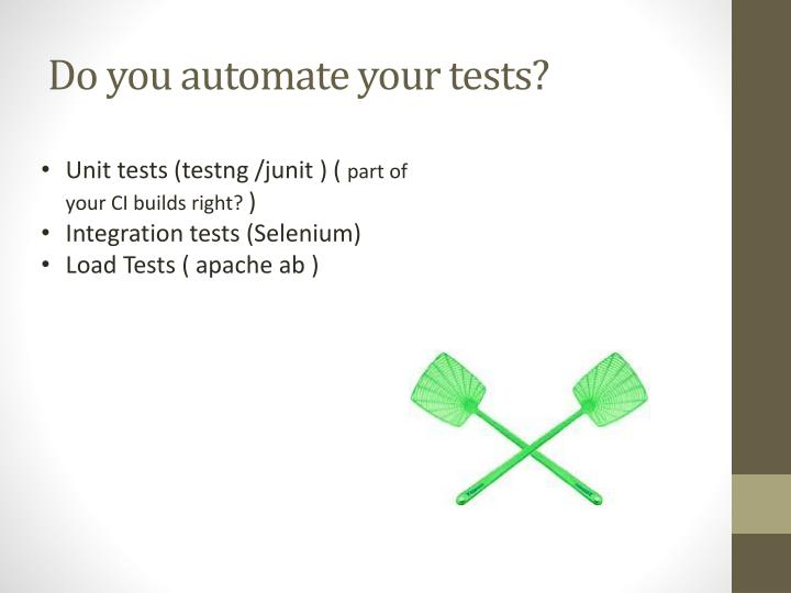 Do you automate your tests?