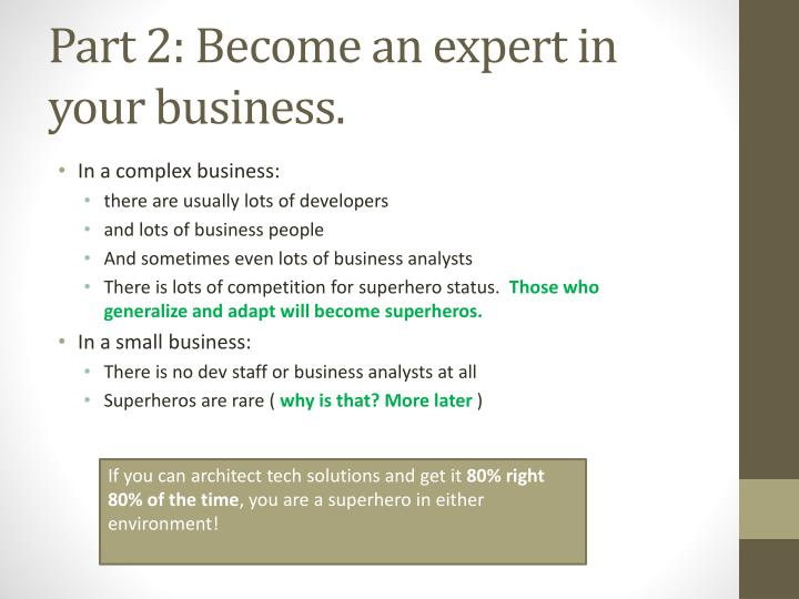 Part 2: Become an expert in your business.