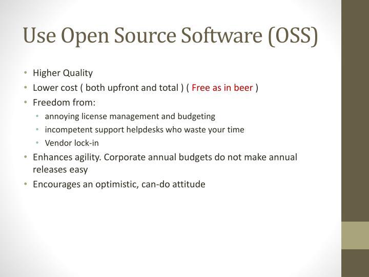 Use Open Source Software (OSS)