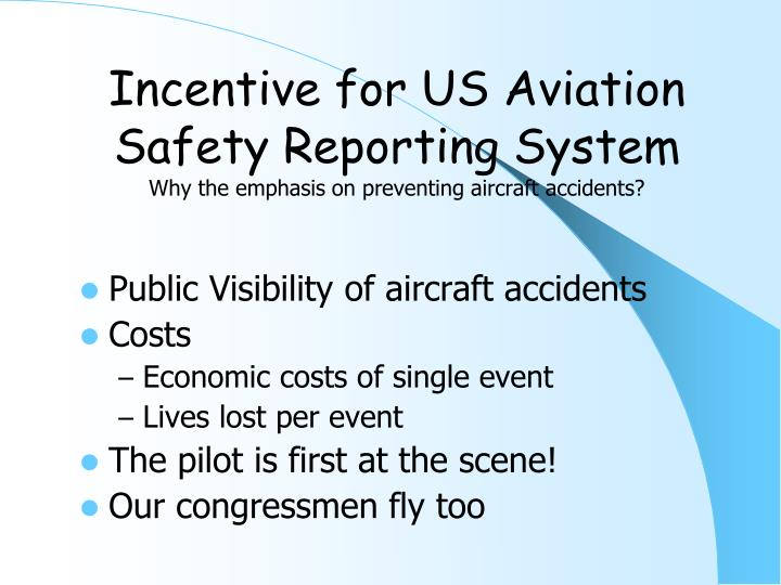 Incentive for US Aviation Safety Reporting System