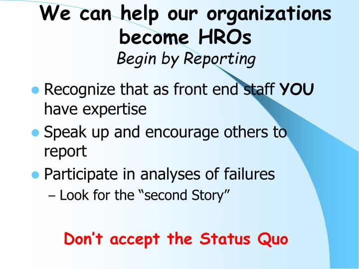 We can help our organizations become HROs