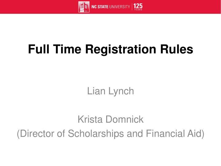 Full Time Registration Rules