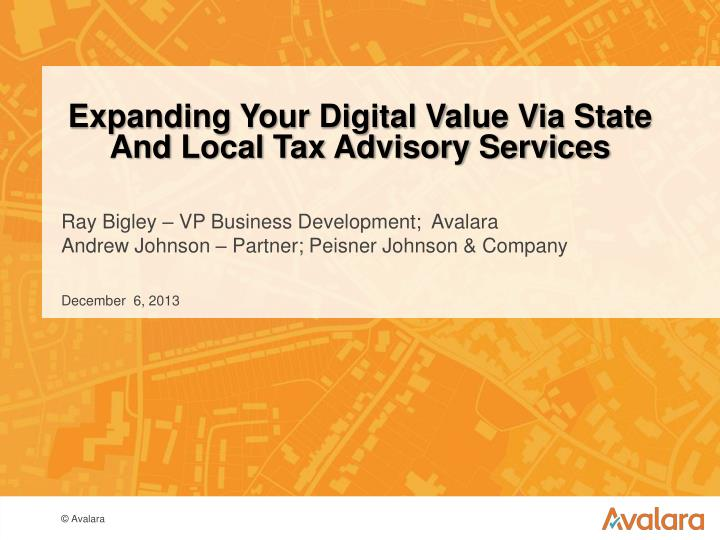 expanding your digital value via state and local tax advisory services n.