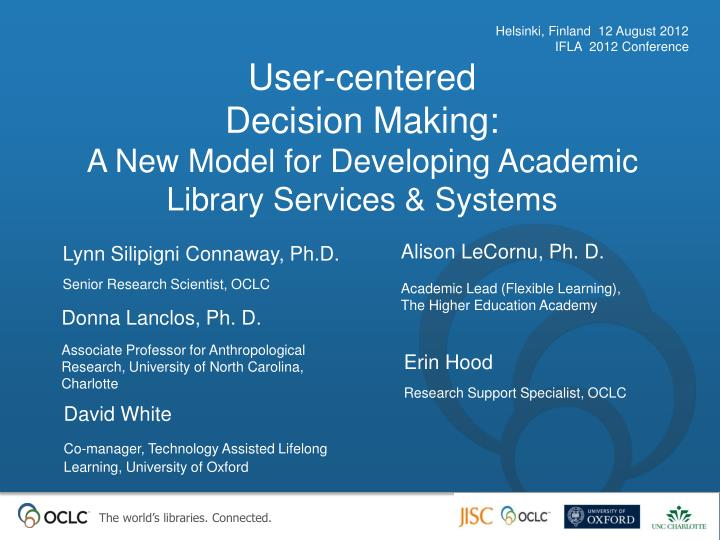 user centered decision making a new model for developing academic library services systems n.