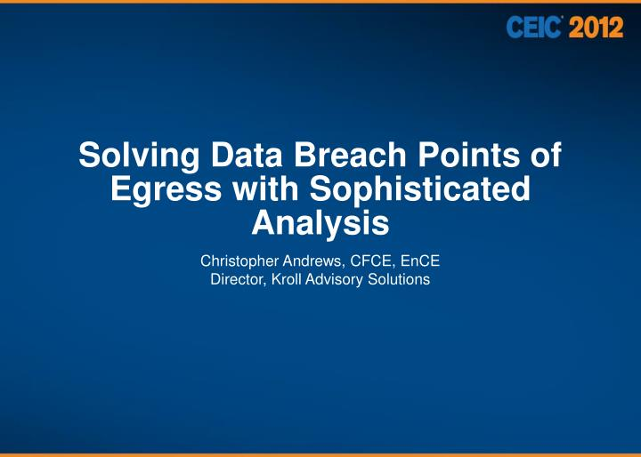 solving data breach points of egress with sophisticated analysis n.