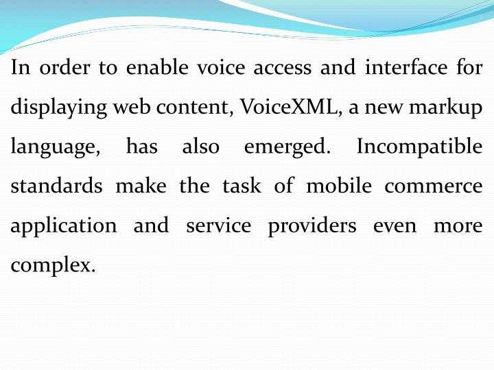 In order to enable voice access and interface for displaying web content,