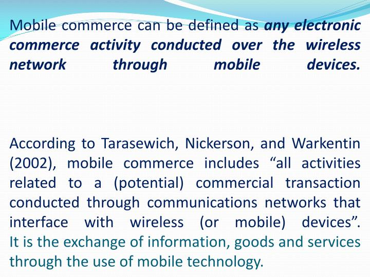 Mobile commerce can be defined as