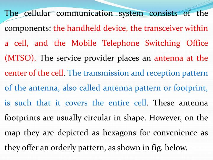 The cellular communication system consists of the components: