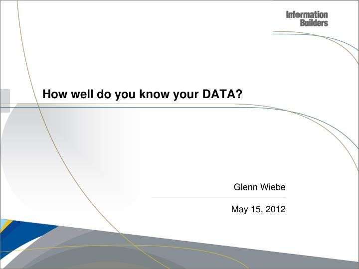 How well do you know your data