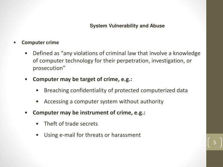 use and abuse of computer The use of computers within the business and government sector has said to have rapidly increased over the last fifteen years this therefore provides a whole new prospect for a distinctive criminal to prosper, and in there are many forms of computer abuse, yet they have come to many solutions.