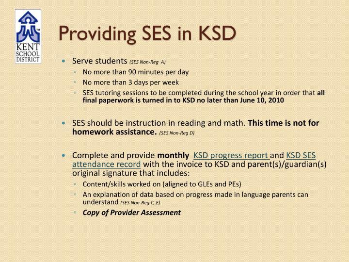 Providing SES in KSD
