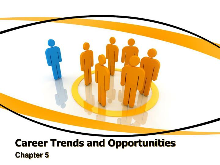 career trends and opportunities n.