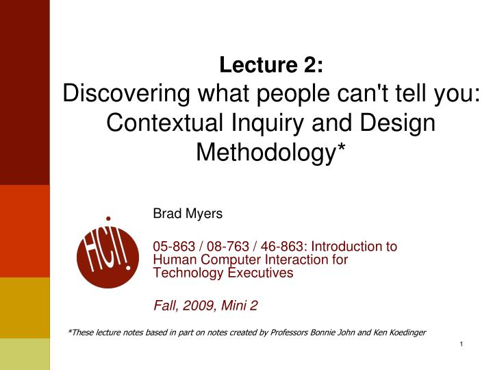 lecture 2 discovering what people can t tell you contextual inquiry and design methodology n.