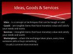ideas goods services
