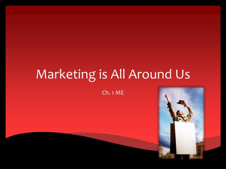 marketing is all around us n.