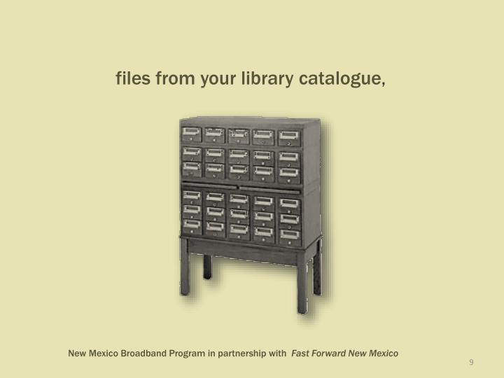 files from your library catalogue