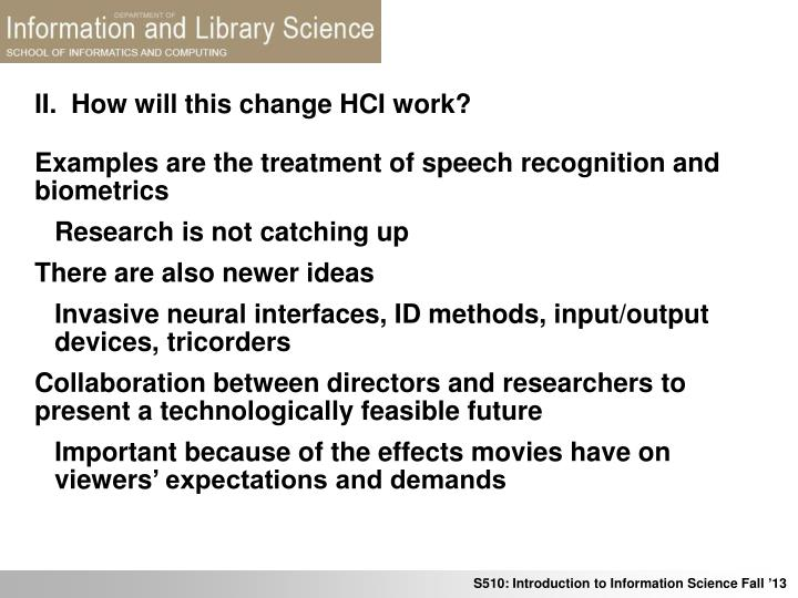 II.  How will this change HCI work?