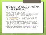 in order to register for na 101 students must