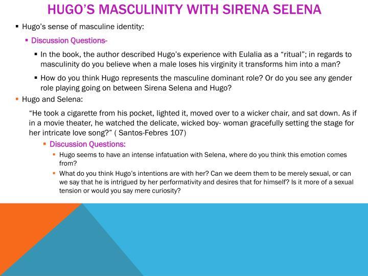 Hugo's masculinity with Sirena selena