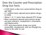 over the counter and prescription drug use facts