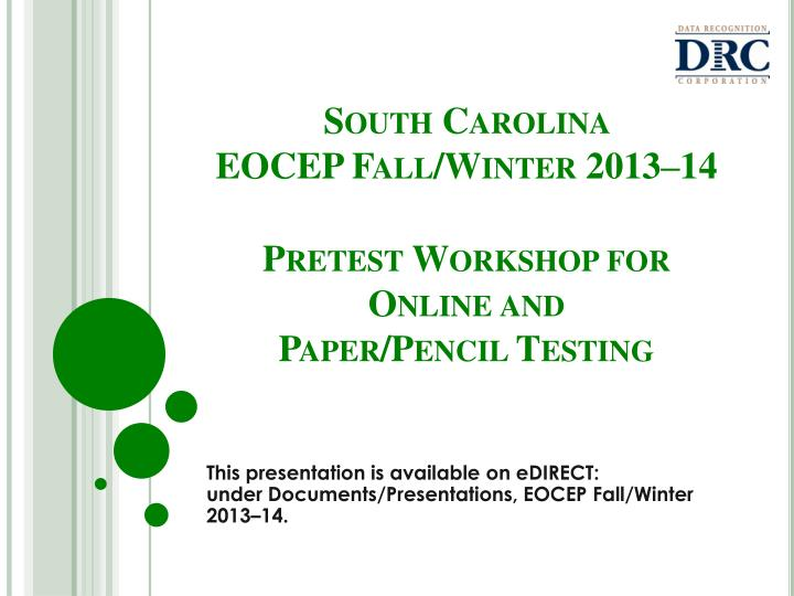 south carolina eocep fall winter 2013 14 pretest workshop for online and paper pencil testing n.