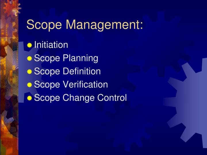 Scope Management:
