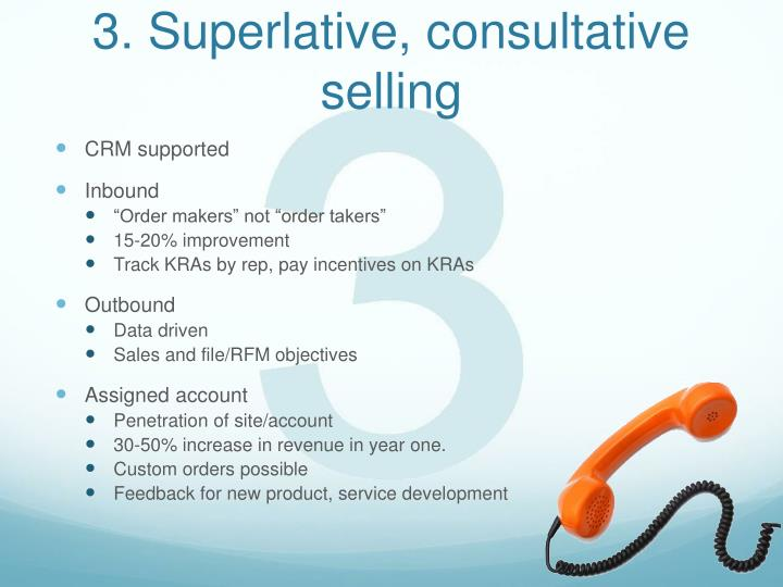3. Superlative, consultative selling