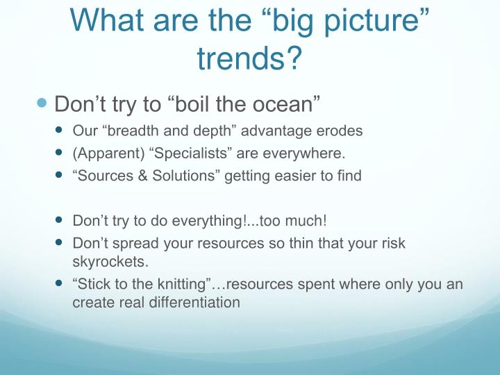 """What are the """"big picture"""" trends?"""