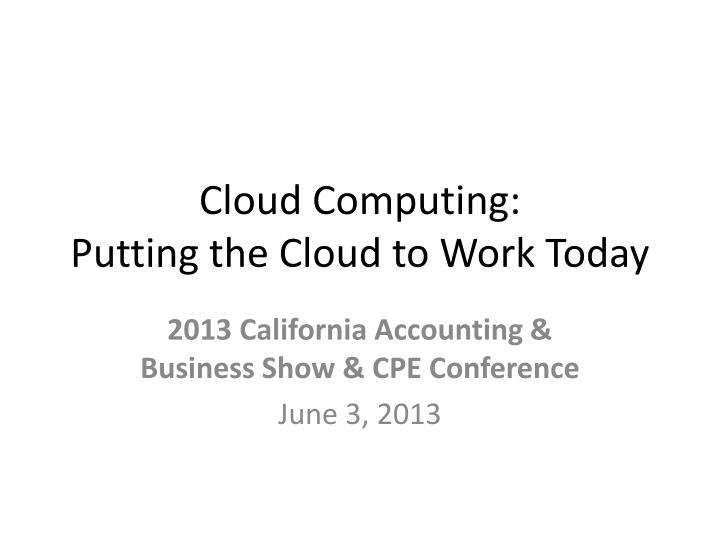 cloud computing putting the cloud to work today n.