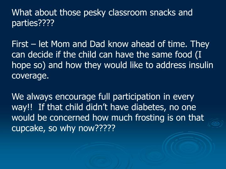 What about those pesky classroom snacks and parties????