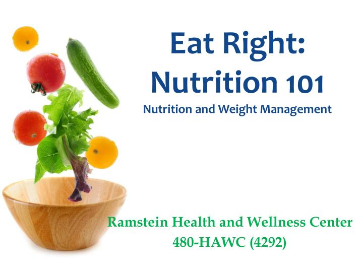 eat right nutrition 101 nutrition and weight management n.