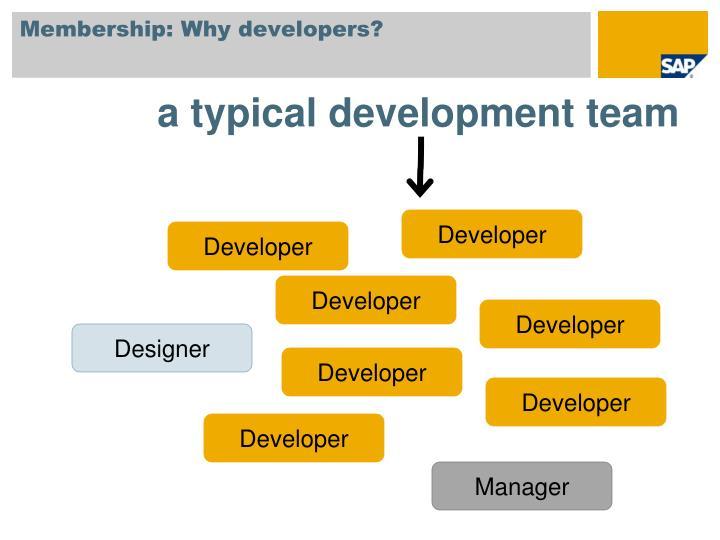 Membership: Why developers?