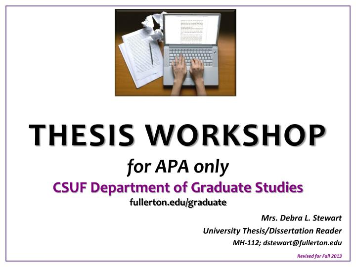 graduate project or thesis apa The candidate's department or program usually recommends that the thesis, project report, or dissertation follow the guidelines laid out in a specific style manual.