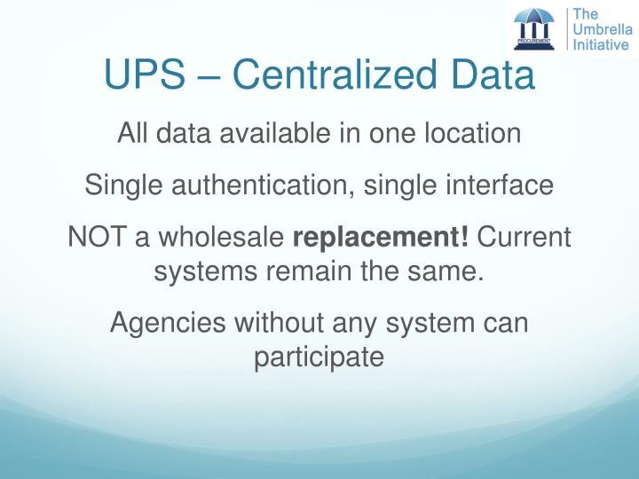 UPS – Centralized Data
