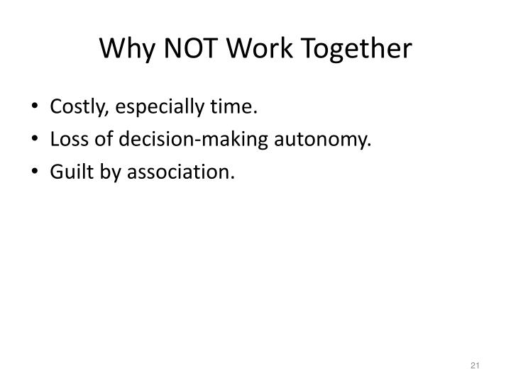 Why NOT Work Together