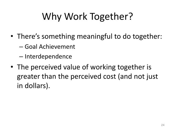 Why Work Together?