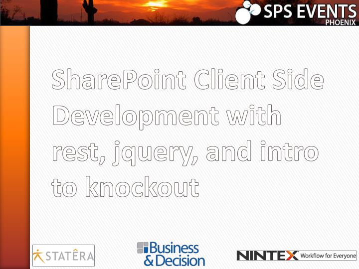 sharepoint client side development with rest jquery and intro to knockout n.