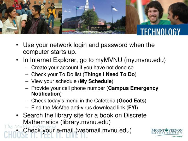 Use your network login and password when the computer starts up.