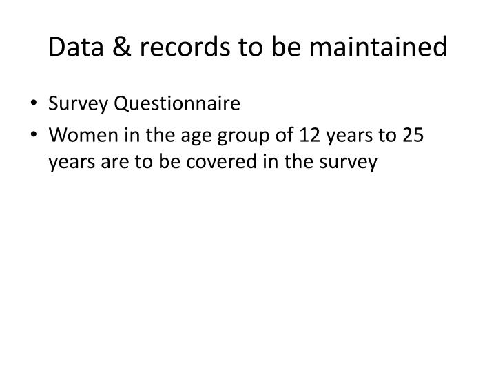 Data & records to be maintained