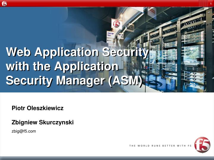 web application security with the application security manager asm n.