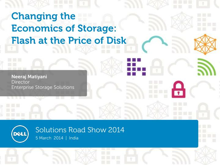 changing the economics of storage flash at the price of disk n.