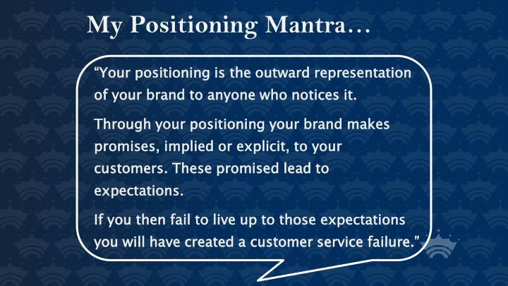 My Positioning Mantra…