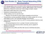 case studies 2 delay tolerant networking dtn disconnectathon