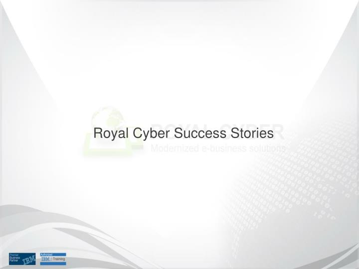 Royal Cyber Success Stories