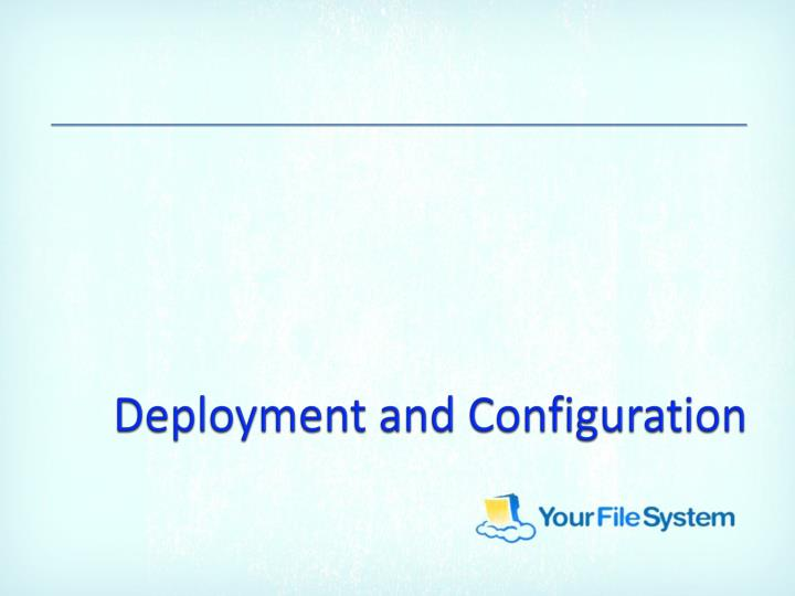 Deployment and Configuration