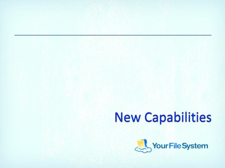 New Capabilities