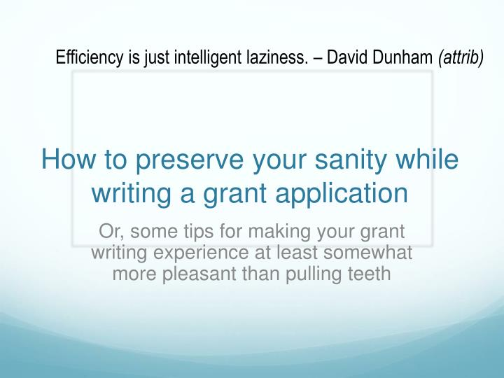 how to preserve your sanity while writing a grant application n.