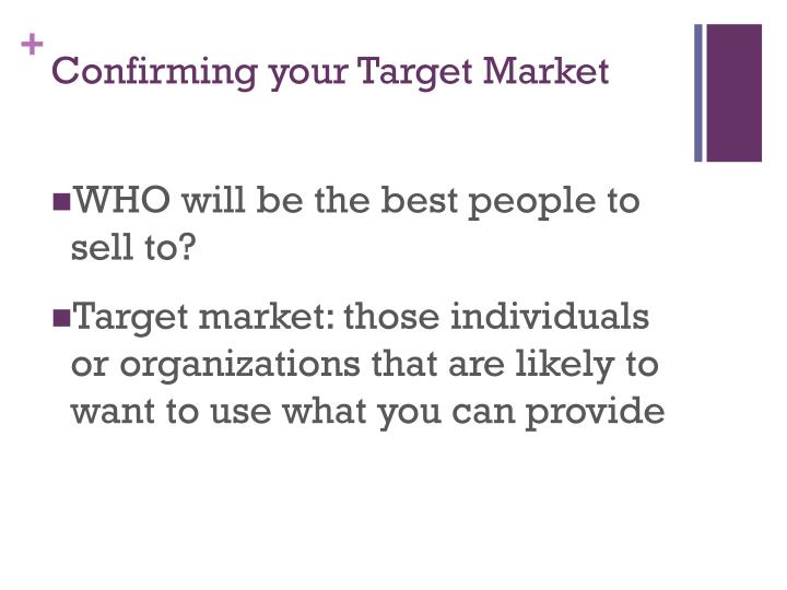 Confirming your Target Market